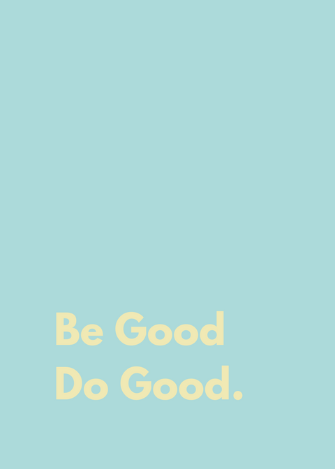 Be_Good_Do_Good..png