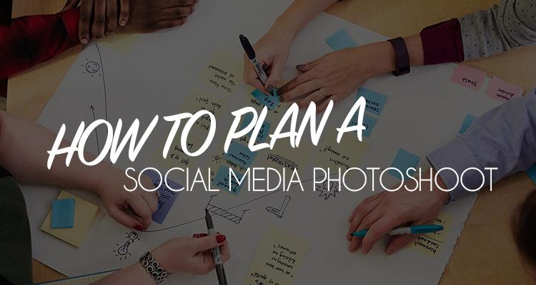 social-media-photoshoot-planning.jpg