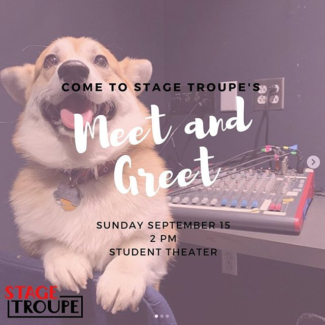 Come meet our lovely E-board, Directors, and your fellow Troupies, new and old!! Oh, and of course, PARSNIP THE CORGI!!! We'll be hanging out from 2-5PM in the Student Theater!