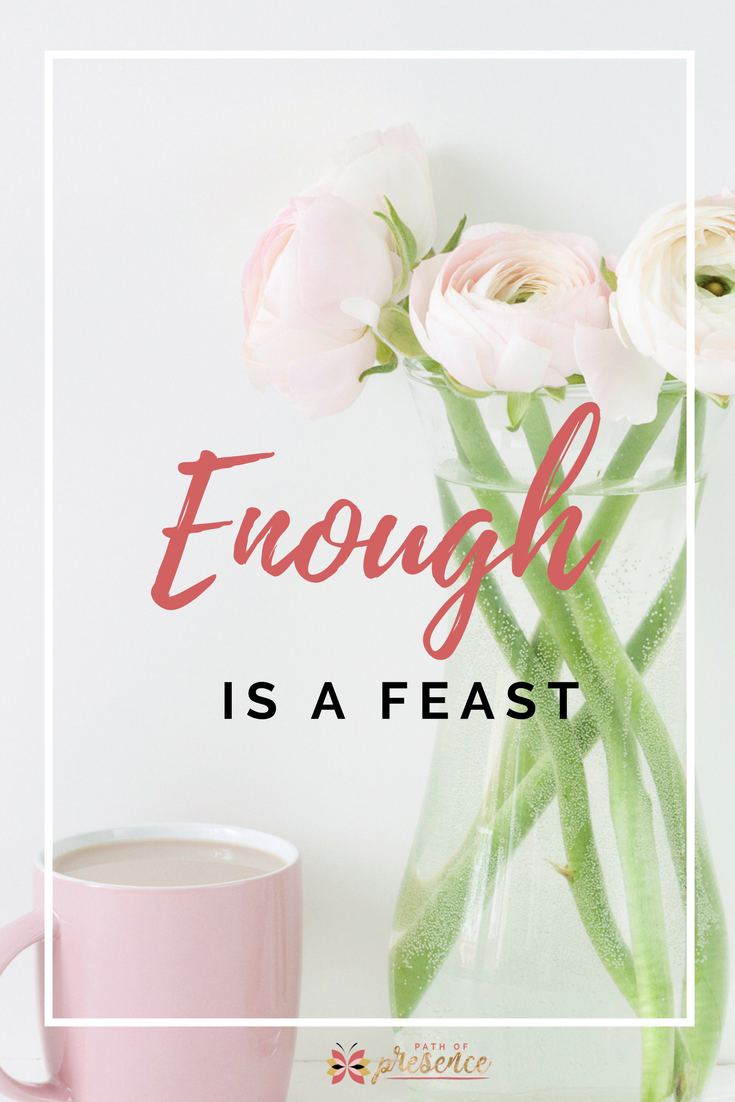 Enough is a feast - practice of gratitude - Path of Presence