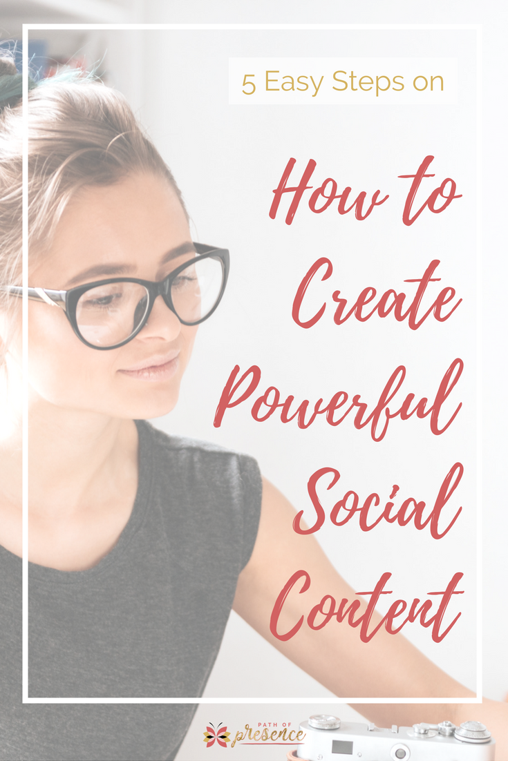 5 Easy Steps on How to Create Powerful Social Media Content // social media content strategy // entrepreneur social media tips // social media planning for small business // social media graphic design hacks