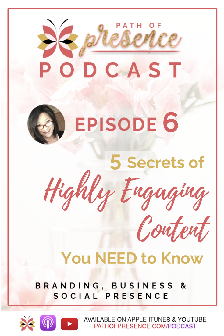 Path of Presence Podcast - Ep 06 - 5 Secrets of Engaging Highly Content You NEED to Know // Social media marketing Startegy // Social Media Tips // Mindful; Entrepreneur