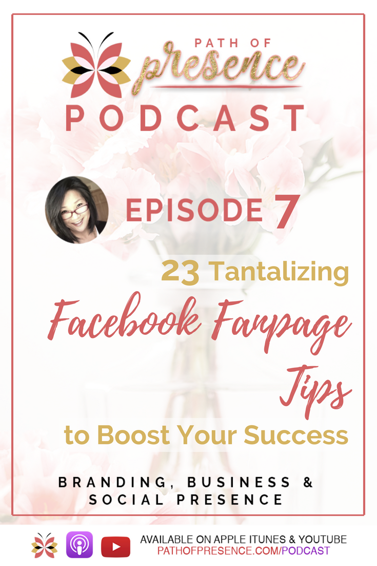 Path of Presence - Episode 7 - 23 Tantalizing Facebook Fanpage Tips to Boost Your Success // SMM // Social Media Marketing Tips // Facebook on Social Media