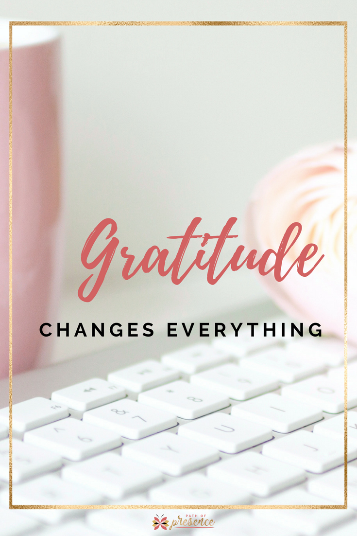 Gratitude Changes Everything | Path of Presence Evelyn Foreman