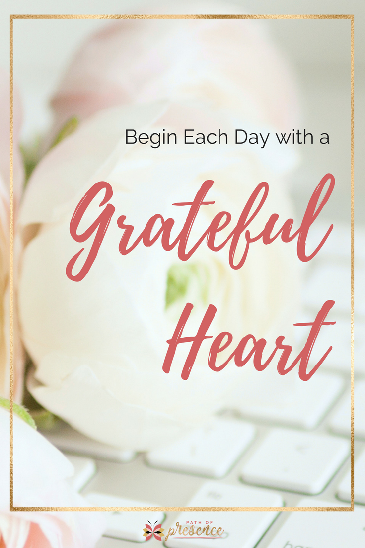 Begin Each Day With a Grateful Heart | [path of Presence, Reverend Evelyn Foreman