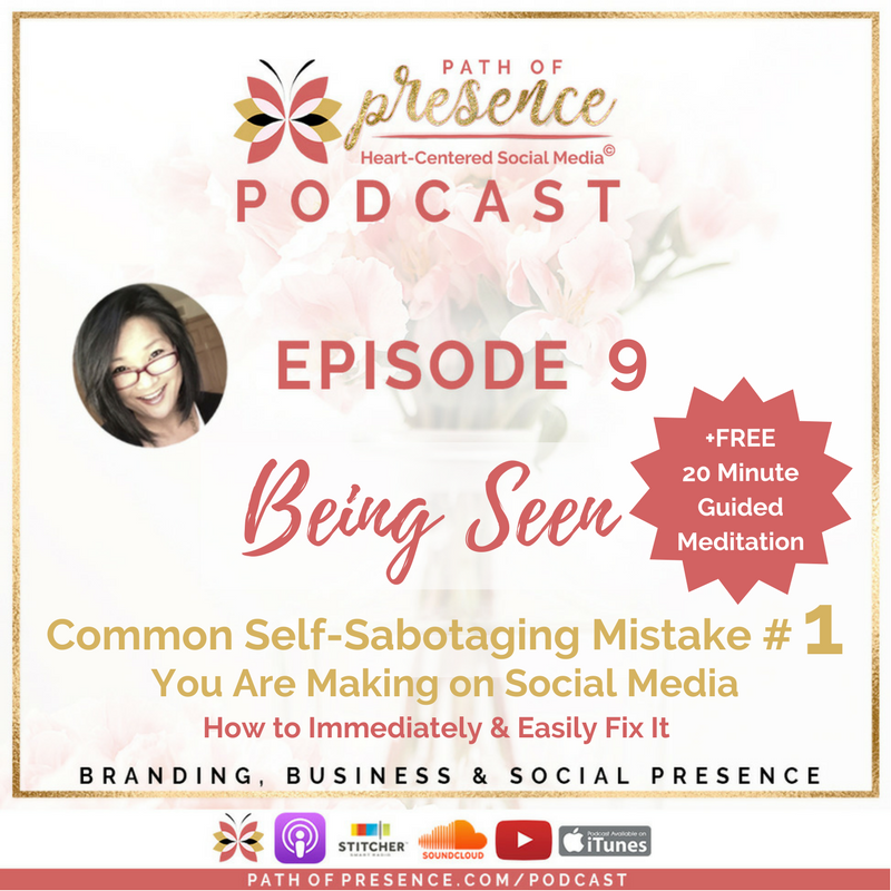 Being Seen on Social Media - Avoid the mistake. and come back to center - Path of Presence Podcast