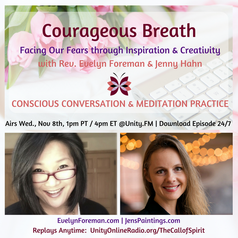 Courageous Breath: Facing Our Fears Through Inspiration and Creativity | The Call of Spirit - Tune In to Possibility Rev Evelyn Foreman & Jenny Hahn