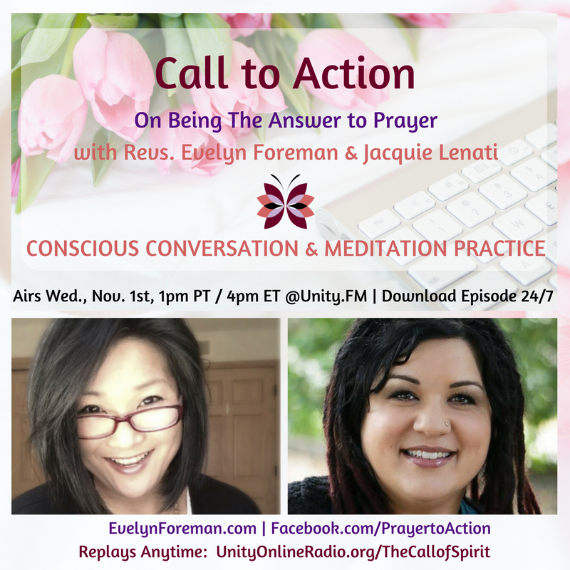Call to Action : On Being the Answer to Prayer, Revs Evelyn Foreman and Jacquie Fernandez Lenati , The Call of Spirit:  Tune Into Possibility