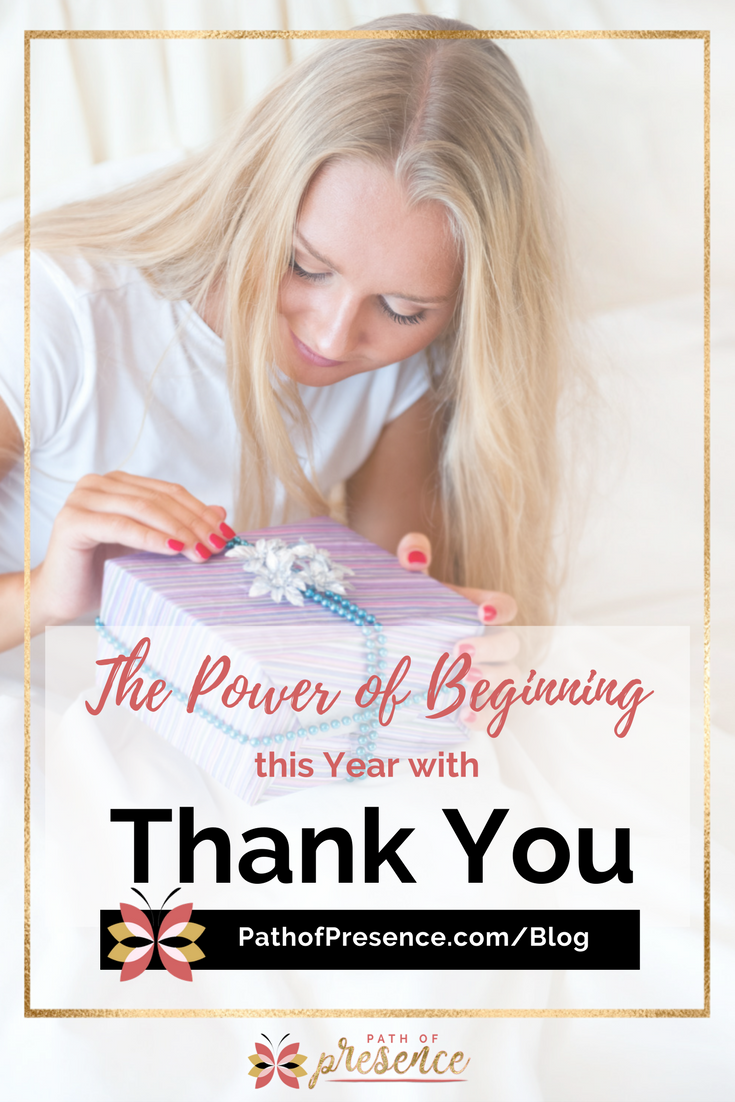 Gratitude Practice: Know the Power of Beginning this year with Thank you - Mindful presence :: Path of Presence :: Evelyn Foreman