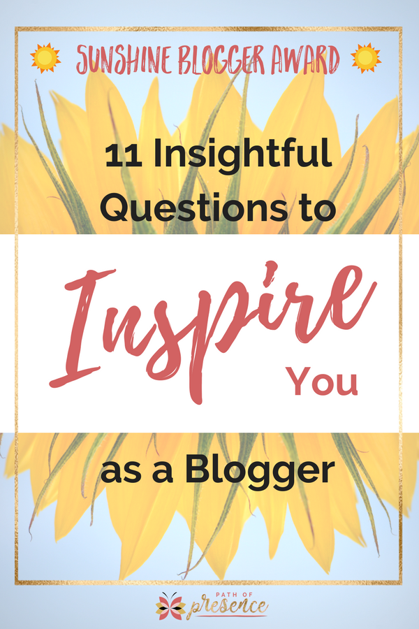 11 Questions that will Inspire You as a Blogger :: Path of Presence :: Evelyn Foreman :: My Blogging Story