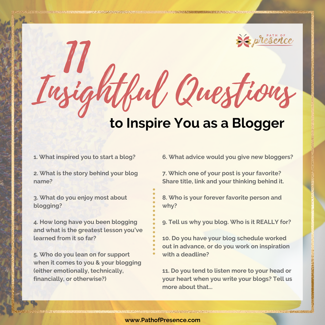 11 Insightful Questions to RemindYou Why You BEcame a Blogger in the 1st Place :: Path of Presence