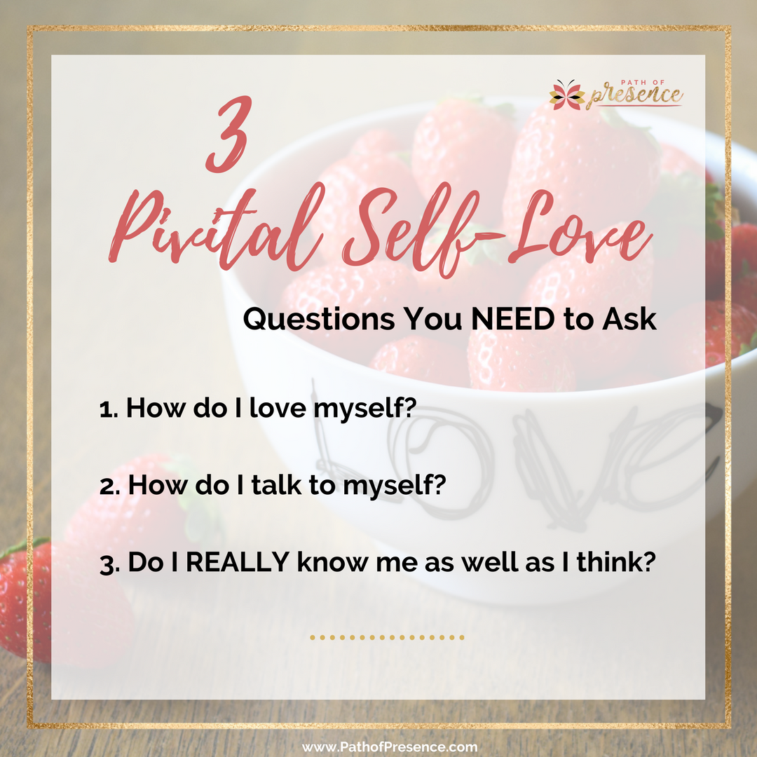 3 Important self-Love Questions You NEED to Ask this Valentine's Day :: Path of Presence