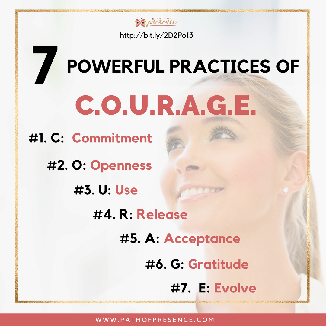 7 Powerful Practices of Courage (C.O.U.R.A.G.E.) you need to master on your journey home to yourself :: Path of Presence :: Self Improvement :: Positivity :: Self-mastery