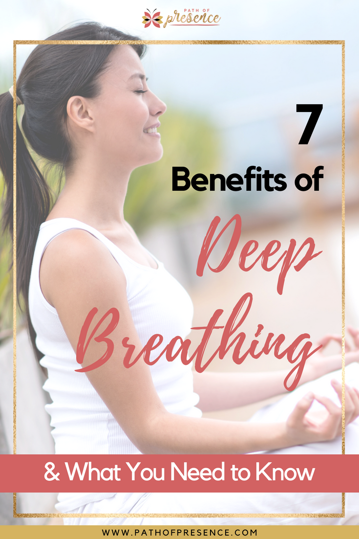 7 Benefits of Deep Breathing and What You Need to Know :: How deep slow breathing improves your quality of life.  Breath is Life - Inspiration from Path of Presence with Evelyn Foreman