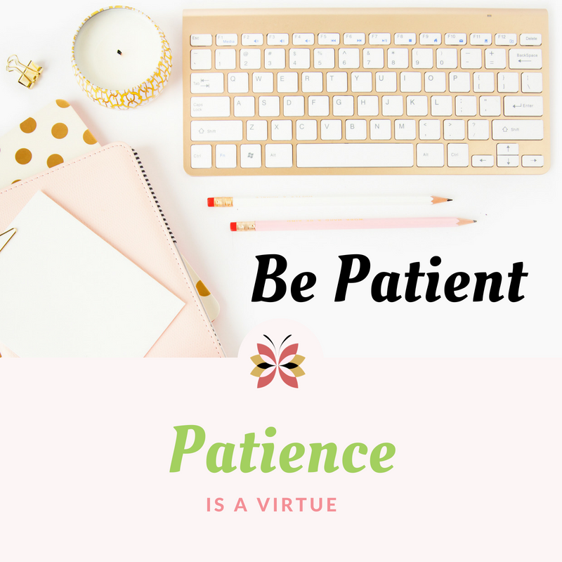 PathofPresence :: Mindful Living :: Patience is a virtue - Be Patient - God is not done with me