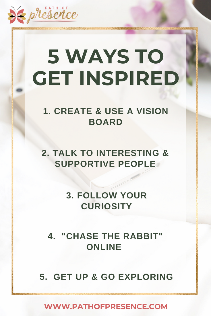 5 Ways to Get Inspired :: How To Get Inspired When You're Not Feeling It :: Path of Presence :: Inspiration :: Self Improvement :: Nadalie Bardo :: Its All You Boo :: Evelyn Foreman