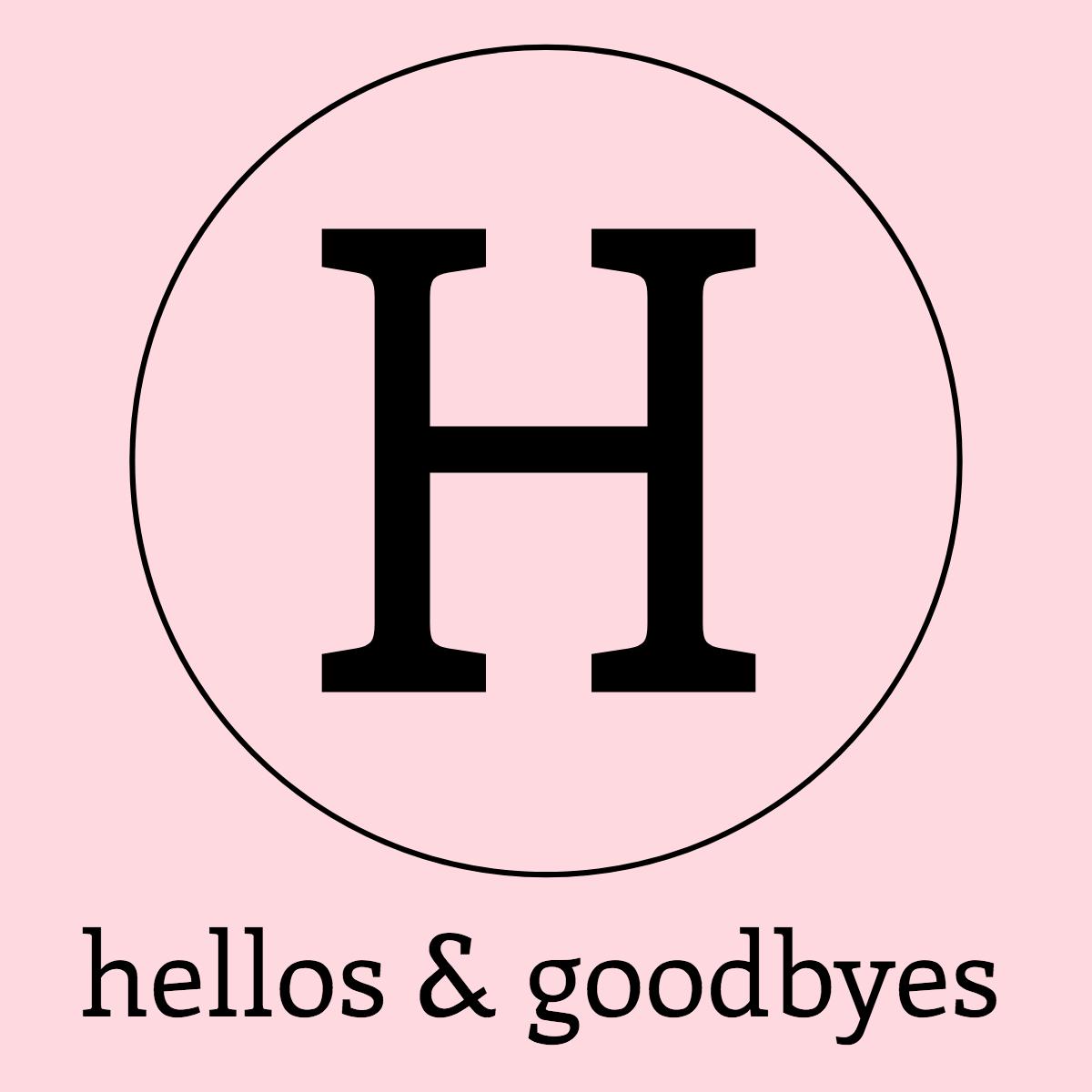 hellos & goodbyes.jpg