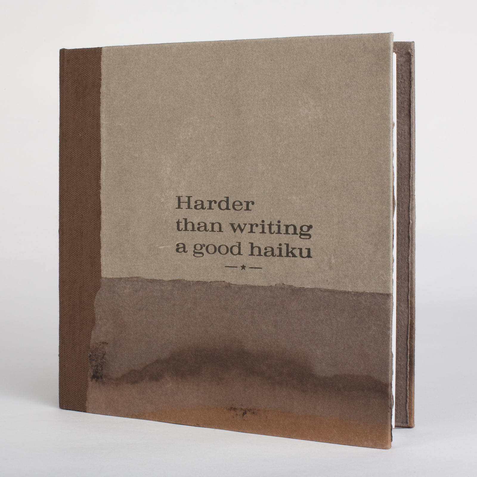 Harder than writing a good haiku  - Cover - Letterpress printing on tea stained handmade paper - 2016