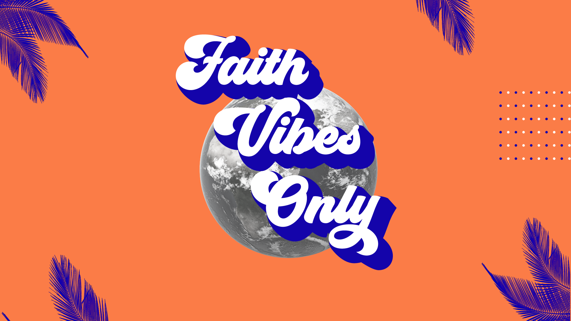 Faith-Vibes-Only-1920-x-1080.png
