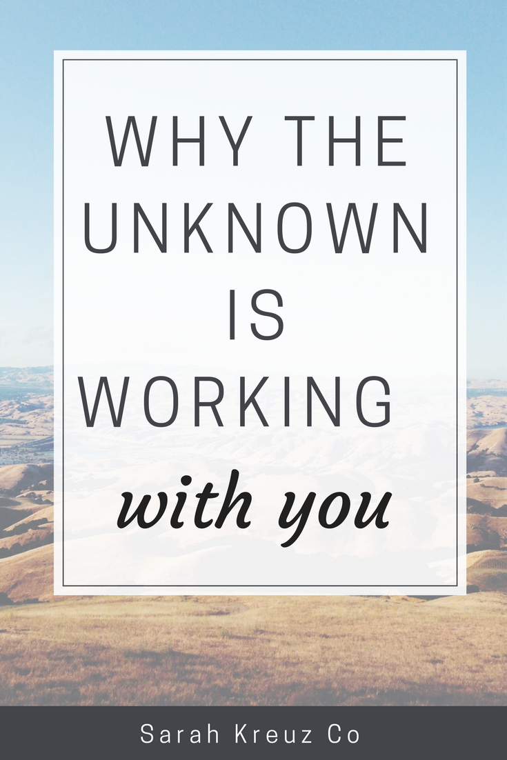 why the unknown is working with you
