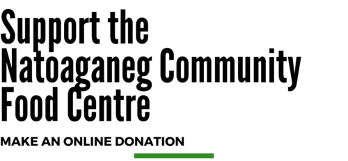 About The CFC — Natoaganeg Community Food Centre