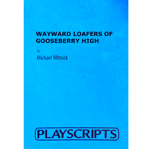 Wayward Loafers of Gooseberry High