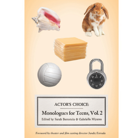 Actor's Choice: Monologues for Teens Volume 2