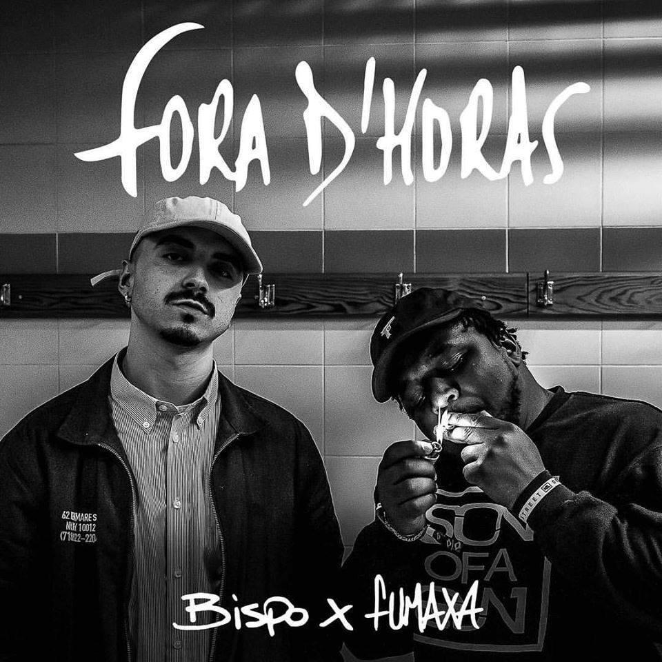 Bispo x Fumaxa - Fora d`Horas