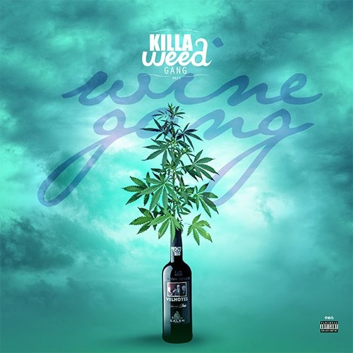 KILLA WEED GANG - Wine Gang