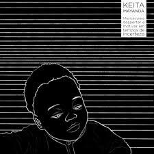 Keita Mayanda - Músicas Para Despertar E Motivar Em Tempos De Incerteza