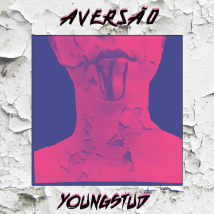 YOUNGSTUD - AVERSÃO EP