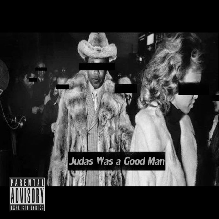 TAY-RON - JUDAS WAS A GOOD MAN
