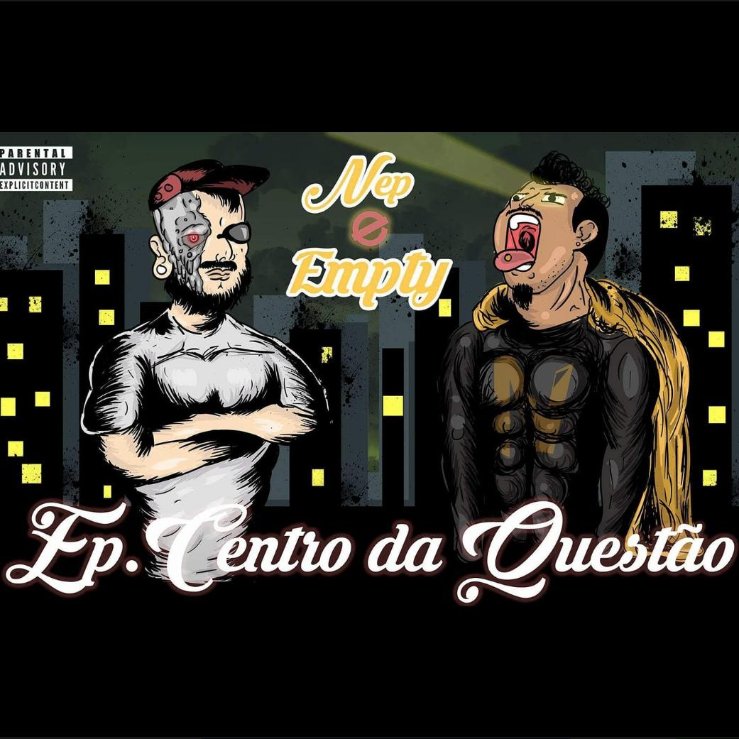 NEP x EMPTY - CENTRO DA QUESTÃO EP