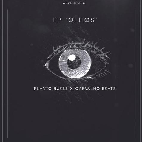 40. Flávio Ruess x Carvalho Beats - ep Olhos
