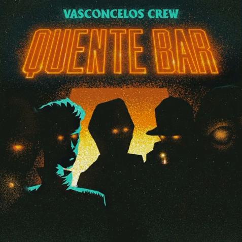 37. Vasconcelos Crew - ep Quente Bar