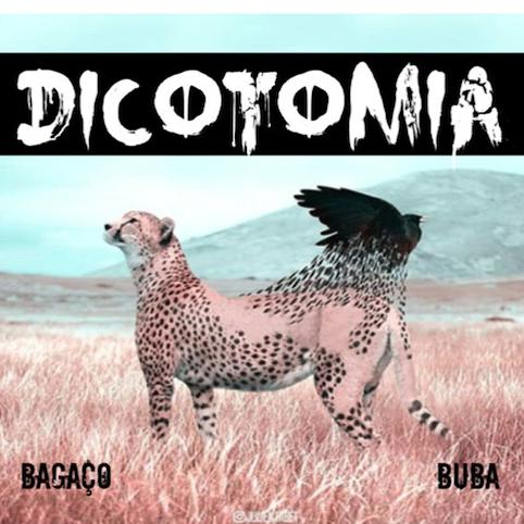 28. Zeca Ralho x Buba x Bagaço - ep DICOTOMIA