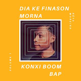 8. Rëys Moreira - ep Dia ke finasom y morna konxi boom bap Vol.1