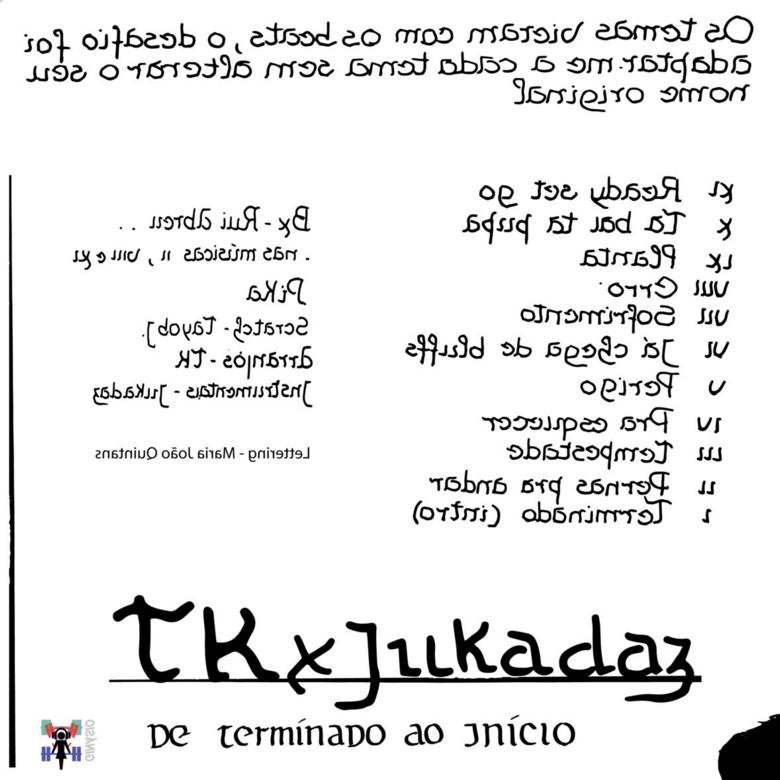 3. TK x Jukadaz - De Terminado ao início