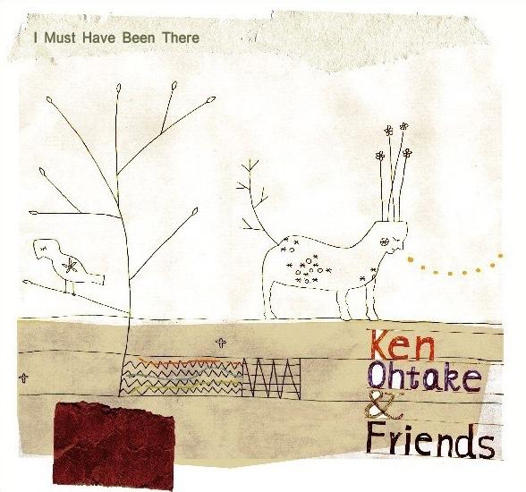 《似曾至此—⼤竹研與朋友們》 I Must Have Been There  Release Date: 2011 Label : Trees Music &Art