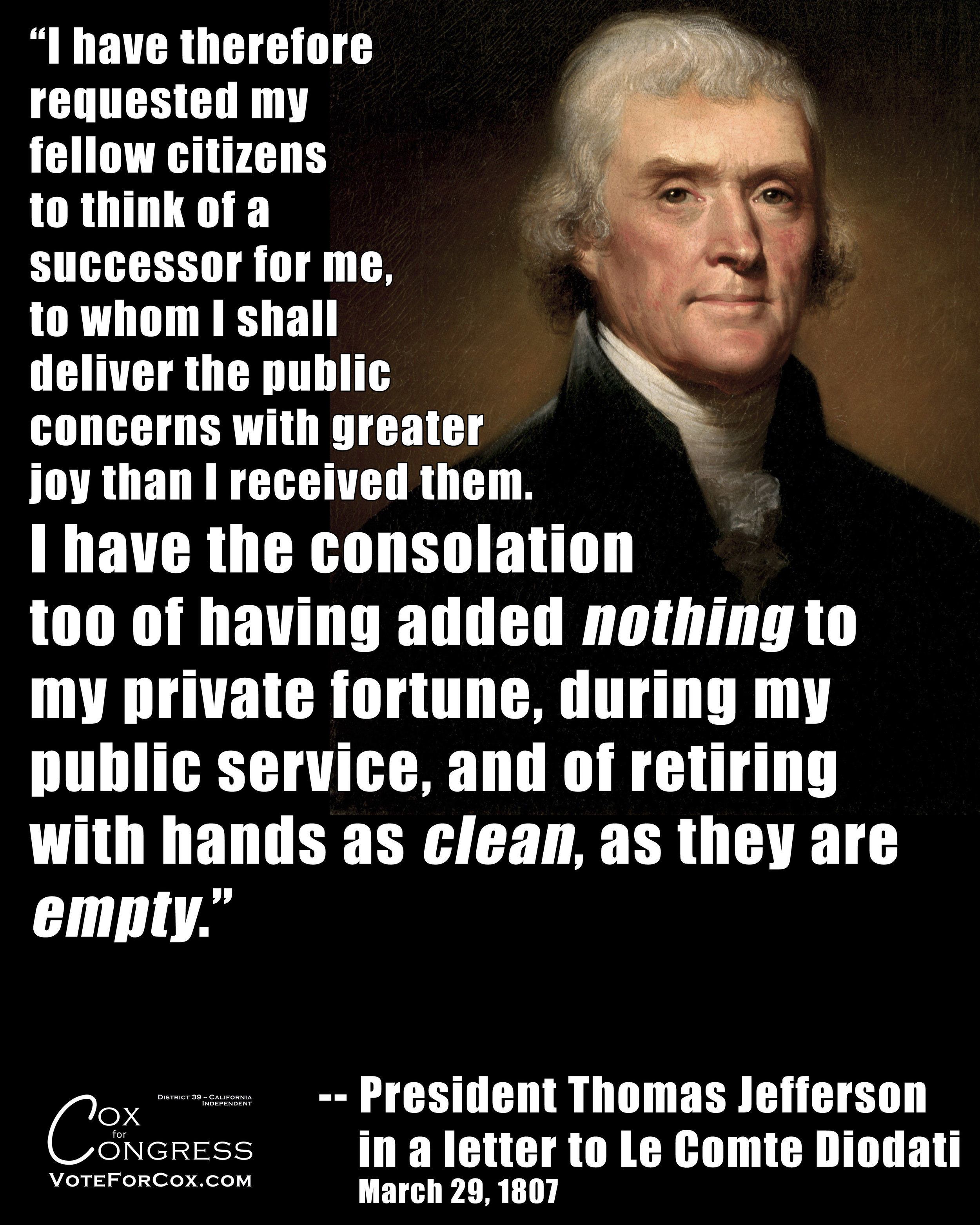 Thomas Jefferson on being proud of not using his position as the president of the United States to become any wealthier. In fact, he died broke.