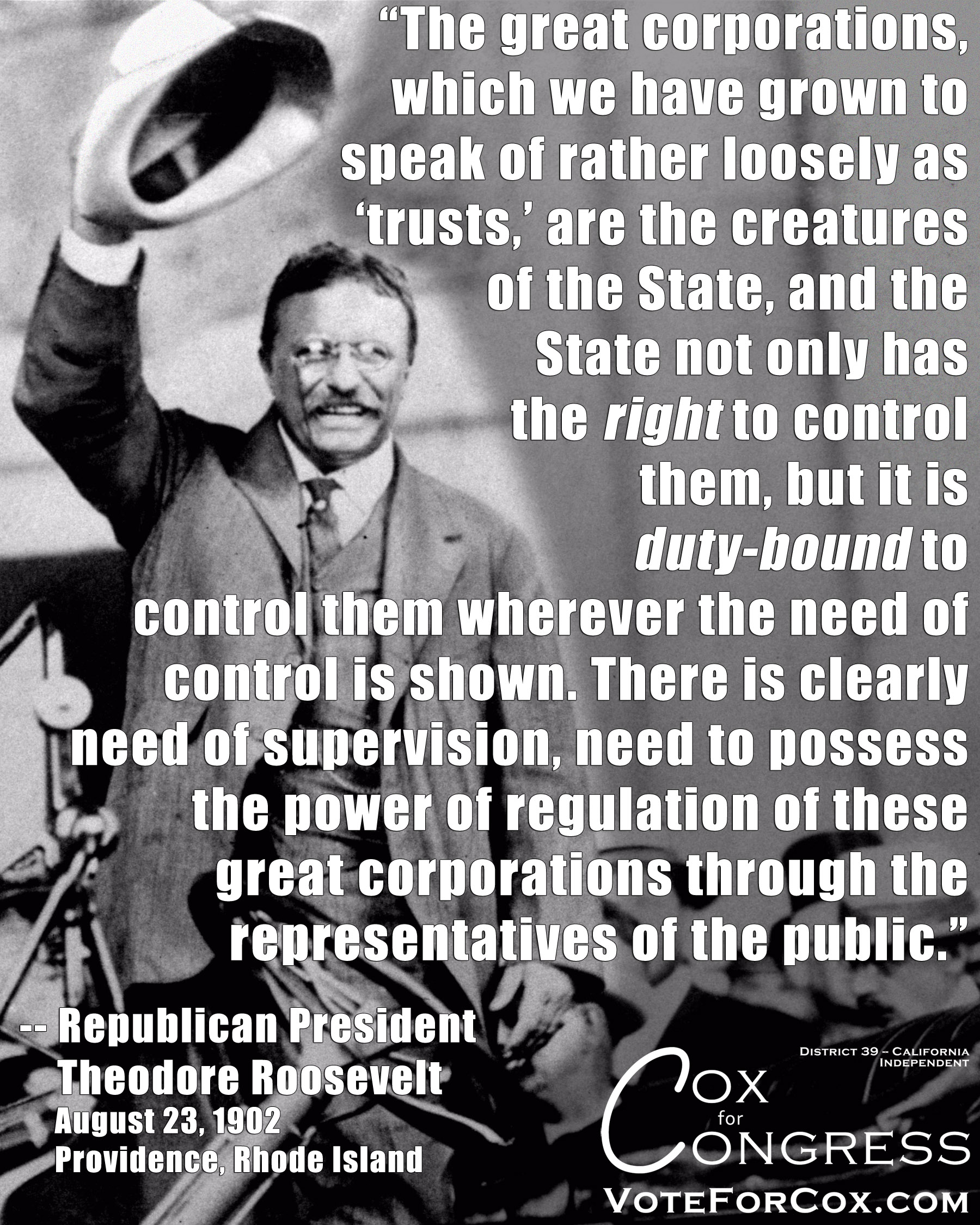 Teddy Roosevelt was the principal politician fighting against corporate greed during the last Gilded Age. We're in a new Gilded Age today.