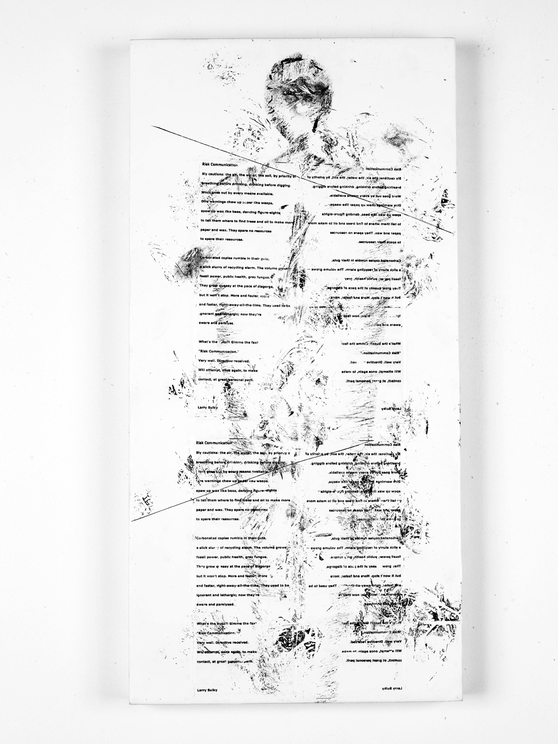 """Risk Communication (poem by Larry Sulky)    Fax carbon, wax 20"""" x 24"""" 2012"""