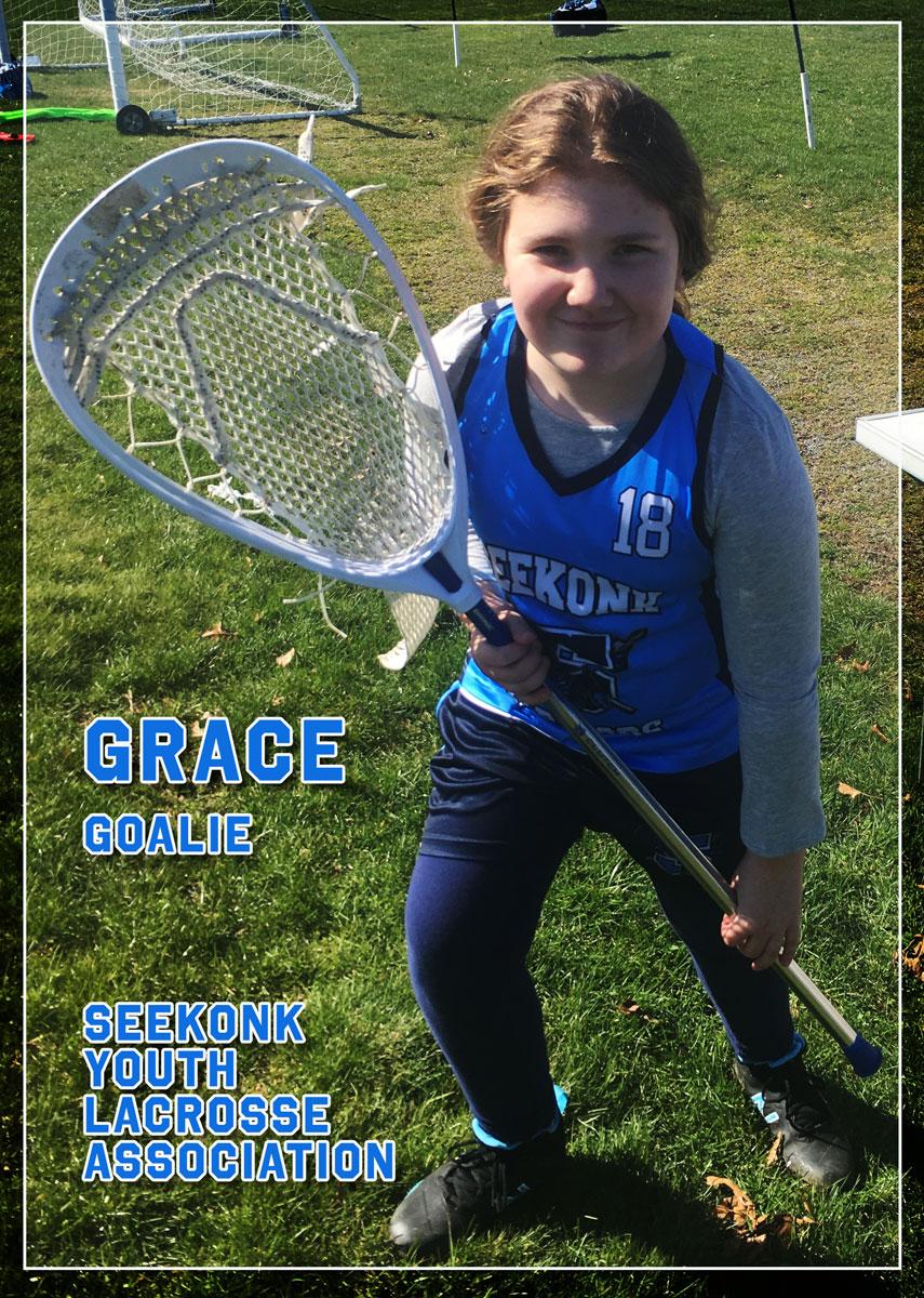 Grace the goalie, my Lacrosse hero.