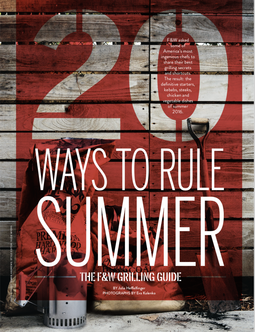 FOOD & WINE MAGAZINE  20 Ways to Rule Summer: The F&W Grilling Guide, June 2016