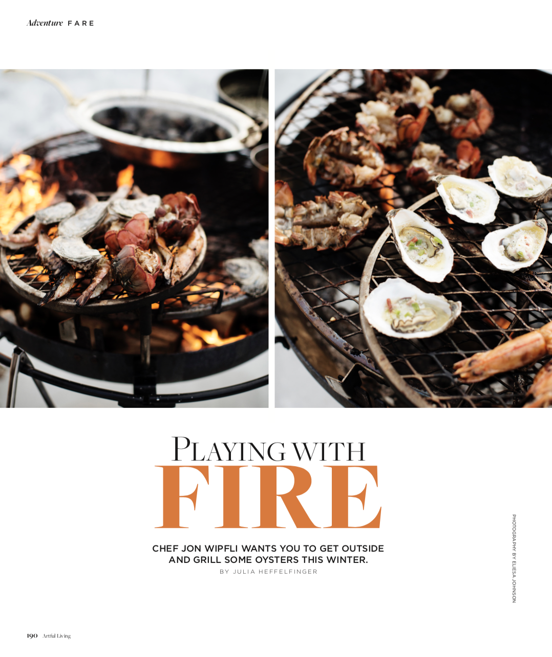 ARTFUL LIVING MAGAZINE  Playing with Fire: A Winter Oyster Roast, Winter 2019 Issue