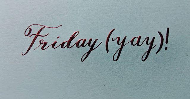 Fri(yay) (Fry)day #friday #fryday #calligrapher #calligraphy #calligraphyph #calligraphyart #calligraphia #type #typegang #typematters #typespire #typespiration #typetherapy