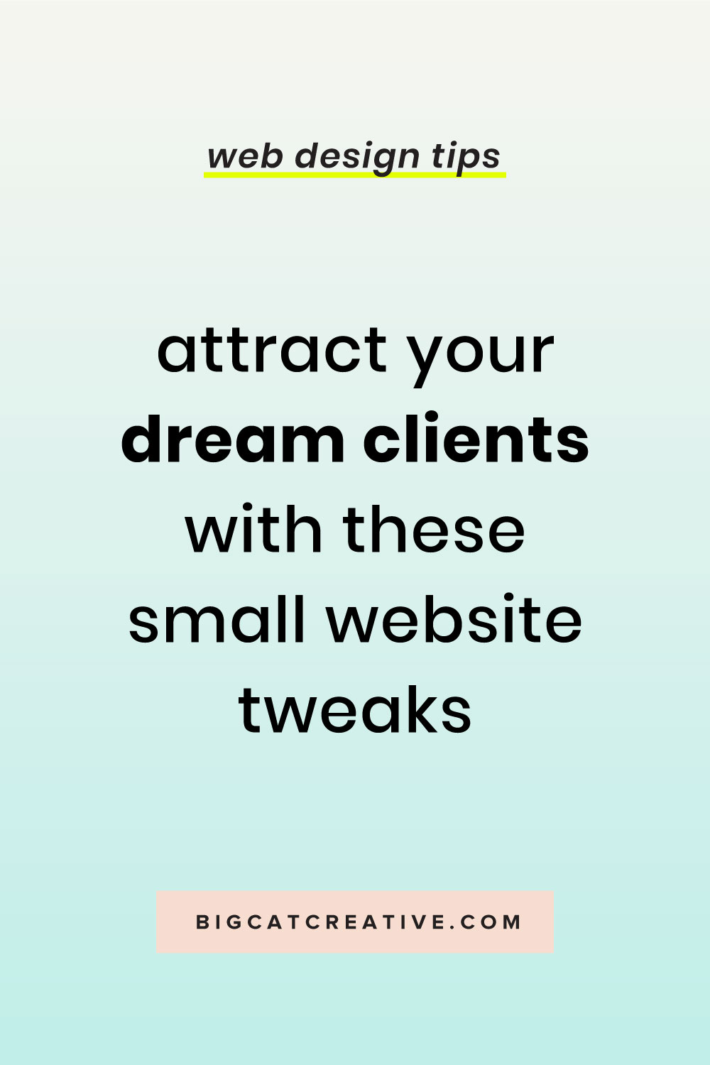Learn how to attract your dream clients by tweaking a few things on your website! By Big Cat Creative | Squarespace Tips | Web Design Tips | Small Business Tips | #squarespace #webdesign #smallbusiness #tips #websitedesign