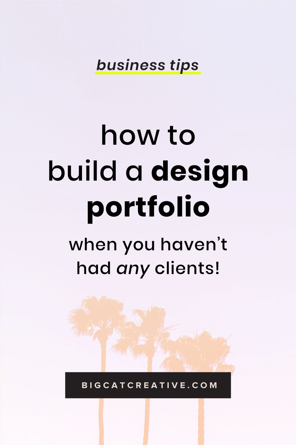 Having a Portfolio to showcase your work is one of the best ways to get new clients, but what do you do if you're just starting out and you don't have any client work to display? Check out this post for my tips on how to create a portfolio when you haven't had any clients yet | Graphic Design Business Tips by Big Cat Creative | Design, Designer, Freelancer, Graphic Design, Design Business, Online Design Business, Getting Design Clients, Design Tips