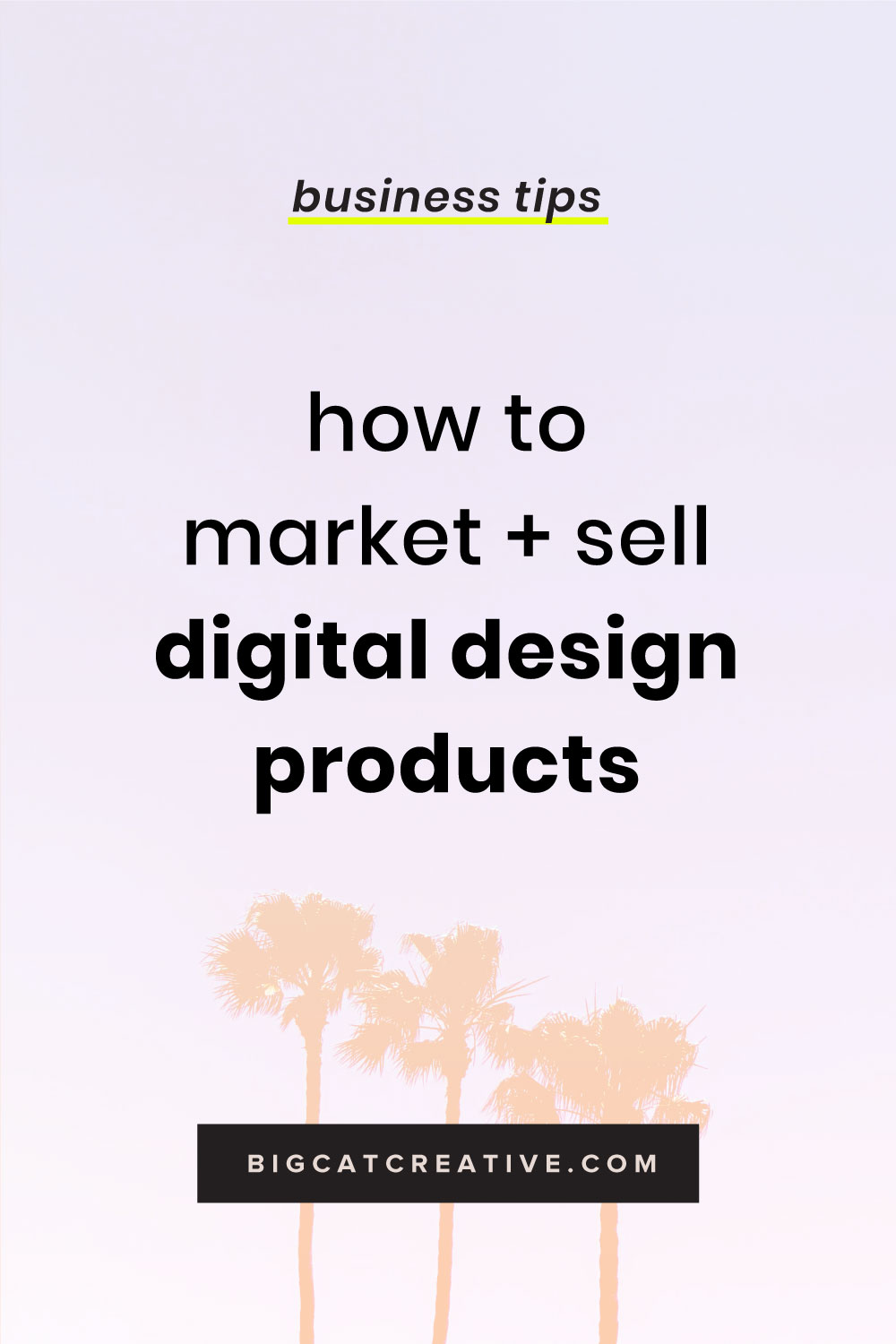 Are you thinking of creating digital design products? Awesome! But how do you actually get them to sell? Read exactly how I market my digital design products to get lots of sales! | Graphic Design Business Tips by big Cat Creative | Design, Digital Products, Passive Income Tips, How to Create + Sell Digital Products