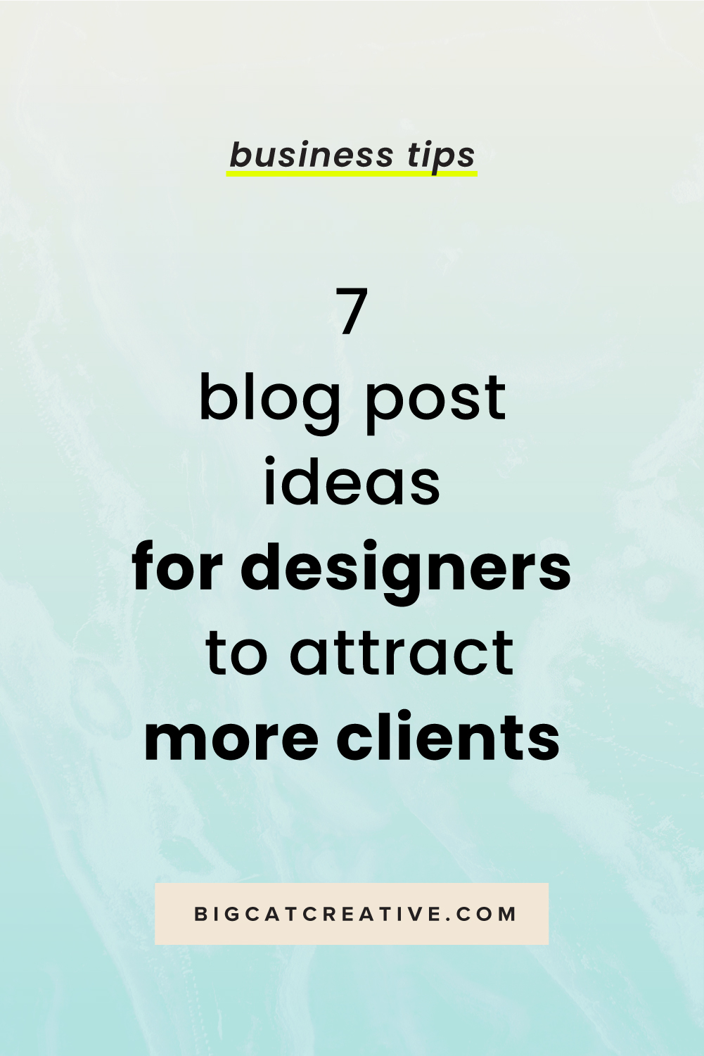 Check out these 7 blog post ideas for designers that will attract clients and customers. | Design Business Tips by Big Cat Creative | How to Blog as a Designer | Blogging for Designers | Business Tips for Designers | Attracting More Clients as a Designer